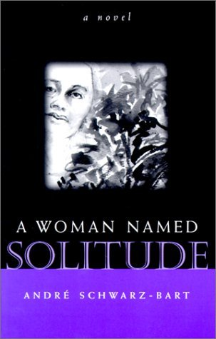 A Woman Named Solitude Andre Schwarz-Bart